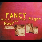 Fancy - How Do You Feel Right Now [CDS] '1999