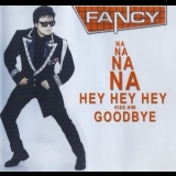 Fancy - Na Na Na Na Hey Hey Hey Kiss Him Goodbye [CDS] '2001
