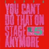 Frank Zappa - You Can't Do That On Stage Anymore, Vol. 5 (2CD) '1992