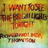 Richard & Linda Thompson - I Want To See The Bright Lights Tonight '1974