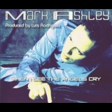 Mark Ashley - When I See The Angels Cry [CDS] '2003