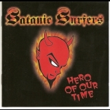 Satanic Surfers - Hero Of Our Time '1995