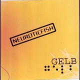 Neuroticfish - Gelb '2005
