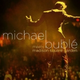 Michael Buble - Meets Madison Square Garden [live] {reprise 517750} '2009