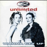 2 Unlimited - Wanna Get Up [CDS] '1998
