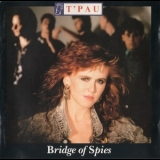 T'Pau - Bridge Of Spies '1987