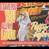 Patty Ryan - I Gave You All My Love [CDS] '2005
