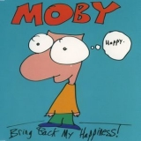 Moby - Bring Back My Happiness! '1995