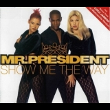 Mr. President - Show Me The Way [CDS] '1996