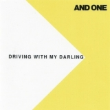 And One - Driving With My Darling '1994