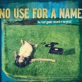 No Use For A Name - The Feel Good Record Of The Year '2008