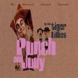 Tiger Lillies, The - Punch And Judy '2004