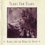 Tears For Fears - Raoul And The Kings Of Spain '1995