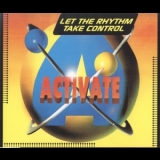 Activate - Let The Rhythm Take Control [CDS] '1994