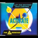Activate - Let The Rhythm Take Control (A-Team Remixes) [CDR] '1994