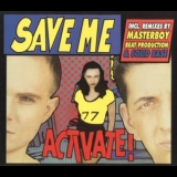Activate - Save Me (Remixes) [CDR] '1995