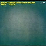 Ralph Towner With Glen Moore - Trios / Solos '1973