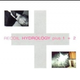 Recoil - Hydrology Plus 1 + 2 '1988