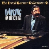 Erroll Garner - The Erroll Garner Collection, Vol.2: Dancing On The Ceiling '1965