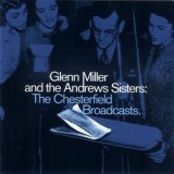 Glenn Miller, The Andrews Sisters - The Chesterfield Broadcasts (2CD) '1940