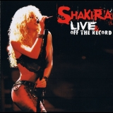 Shakira - Live & Off The Record '2004