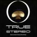 Various Artists - True Stereo - Unprocessed Analog Recordings '2004