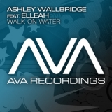 Ashley Wallbridge feat. Elleah - Walk On Water [web] '2010