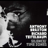 Anthony Braxton & Richard Teitelbaum - Silence (1,2 1969) & Time Zones (3,4 1976) '1969