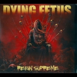 Dying Fetus - Reign Supreme '2012