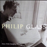 Philip Glass - Music With Changing Parts '1971