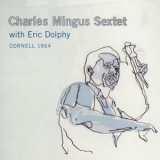 Charles Mingus & Eric Dolphy - Cornell 1964 (2CD) '2007