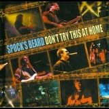 Spock's Beard - Don't Try This At Home '2000
