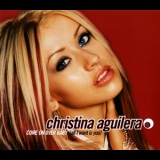 Christina Aguilera - Come On Over Baby (All I Want Is You) [CDS] '2000