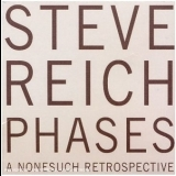 Steve Reich - Phases: A Nonesuch Retrospective (CD5) '2006