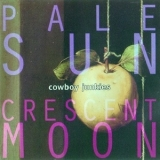 Cowboy Junkies - Pale Sun, Crescent Moon '1993