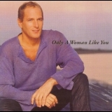 Michael Bolton - Only A Woman Like You '2002