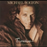 Michael Bolton - Timeless (The Classics) '1992