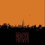 Sounds From The Ground - Tribes '2013
