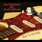 Kim Simmonds And Savoy Brown - Goin' To The Delta '2014