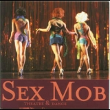 Sex Mob - Theater & Dance  '2000