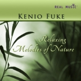 Kenio Fuke - Relaxing Melodies Of Nature '2011
