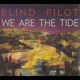 Blind Pilot - We Are The Tide '2011