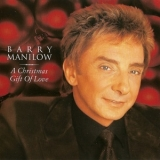 Barry Manilow - A Christmas Gift Of Love '2002