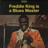 Freddie King - Freddie King Is A Blues Master: The Deluxe Edition '1969