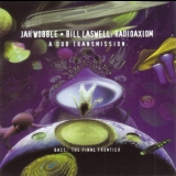Jah Wobble & Bill Laswell - Radioaxiom - A Dub Transmission '2001