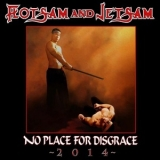 Flotsam And Jetsam - No Place For Disgrace '2014 '2014