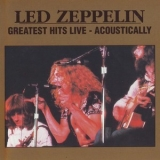 Led Zeppelin - Greatest Hits Live - Acoustically '1994
