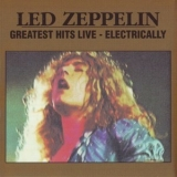 Led Zeppelin - Greatest Hits Live - Electrically '1994