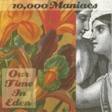 10,000 Maniacs - Our Time In Eden '1992