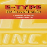 E-Type - Set The World On Fire (1995 Reissue) [CDS] '1994